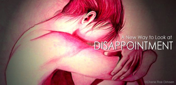 Disappointment - A new way to look at it