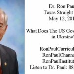 Ron Paul: What Does The US Government Want in Ukraine?