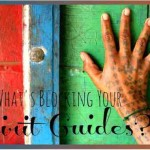 7 Things That Can Block Your Spirit Guides