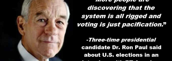 """Ron Paul: """"The System Is All Rigged and Voting Is Just Pacification"""""""