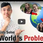Should Kids Solve The World's Problems? (Video)