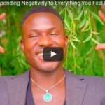 How to Stop Responding Negatively to Everything You Feel Disturbs or Offends You (Video with Ralph Smart)