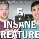 5 Insane Creatures We Wish Still Existed (Video)