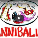 What If You Only Ate Human Flesh? (Video)