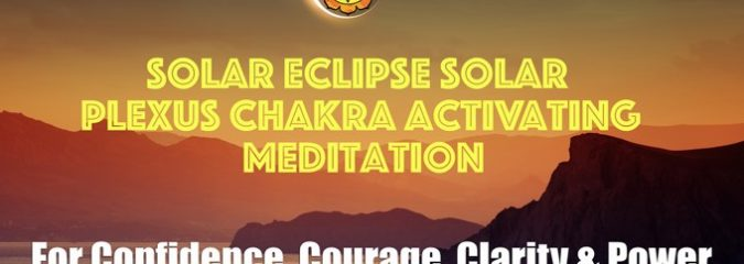 Boost Your Solar Plexus Chakra With This Solar Eclipse Meditation
