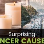 11 Surprising Things That Cause Cancer