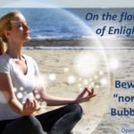 """The Flowing Path of Enlightenment and the """"Non-Duality"""" Bubble"""