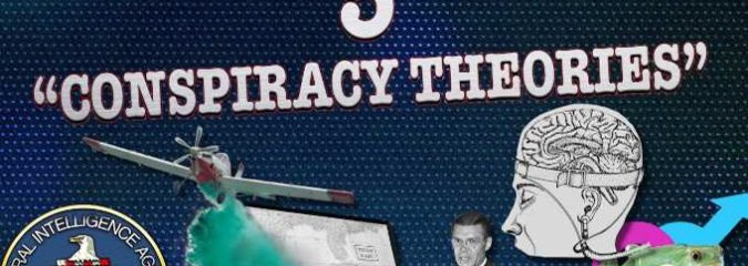 """Top 5 """"Conspiracy Theories"""" That Turned Out To Be True"""